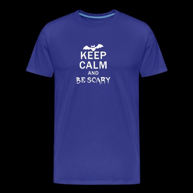 Keep Calm and be Scary - Men's Premium T-Shirt