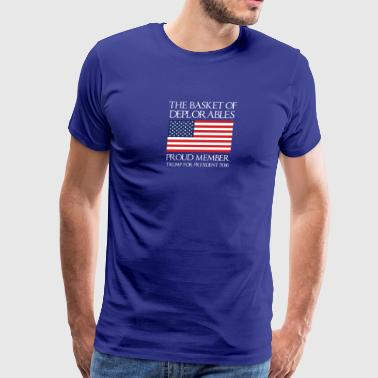 The Basket of Deplorables Proud Member Of T-Shirt - Men's Premium T-Shirt