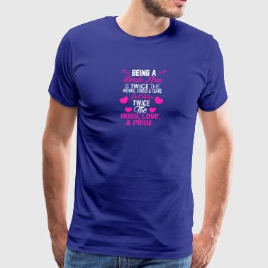 Being A Single Mom T Shirt - Men's Premium T-Shirt