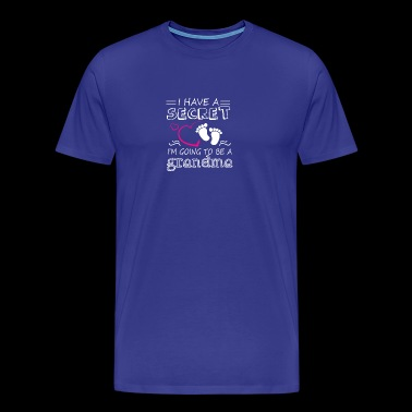 I Have A Secret Im Going To Be A Grandma - Men's Premium T-Shirt