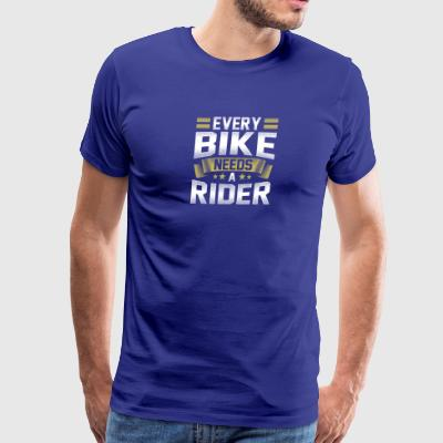 Every Bike needs a rider - Men's Premium T-Shirt