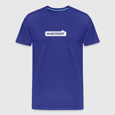 Narcissist! - Men's Premium T-Shirt