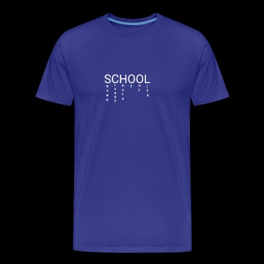 What School Really Means - Men's Premium T-Shirt