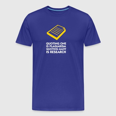 Plagiarism And Research - Men's Premium T-Shirt