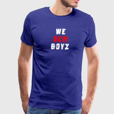 We Dem Boyz - Men's Premium T-Shirt