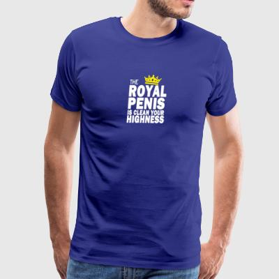 THE ROYAL PENIS IS CLEAN YOUR HIGHNESS - Men's Premium T-Shirt