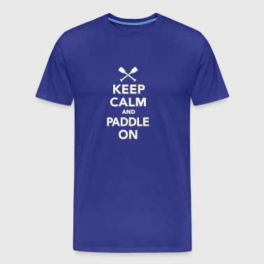 Keep calm and Paddle on - Men's Premium T-Shirt