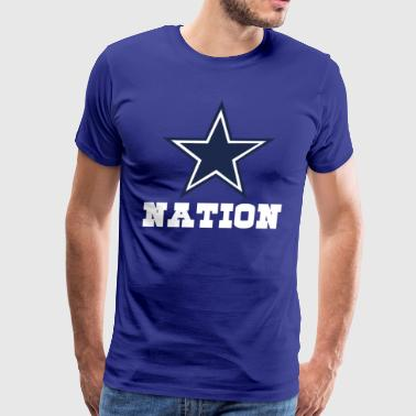 Dallas Nation Shirt - For Dallas FootballFans - Men's Premium T-Shirt