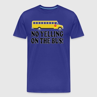 Billy Madison - No Yelling On The Bus! - Men's Premium T-Shirt