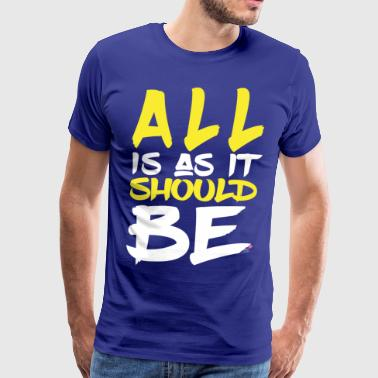 All is as it should Be - White - Men's Premium T-Shirt