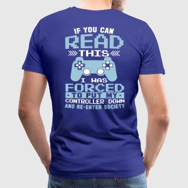 If you can Read this! Re Enter Society! Gaming - Men's Premium T-Shirt