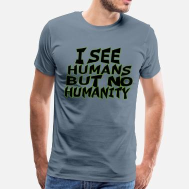 Custom Embroidery Humanity Quote - Men's Premium T-Shirt