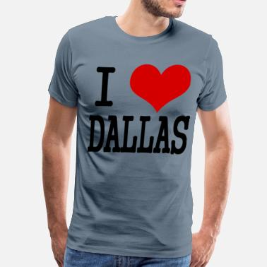 Dallas I love Dallas - Men's Premium T-Shirt