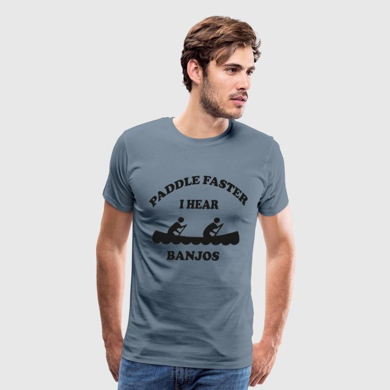 Paddle Faster I Hear Banjos - Men's Premium T-Shirt