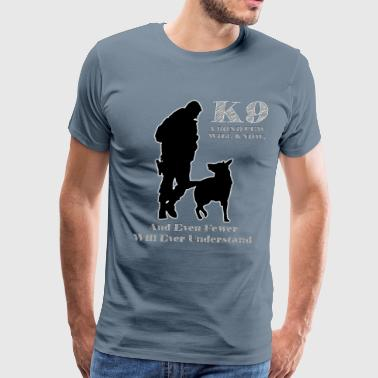 K9 A Bond Few Will Know And Even Fewer Will Ever U - Men's Premium T-Shirt