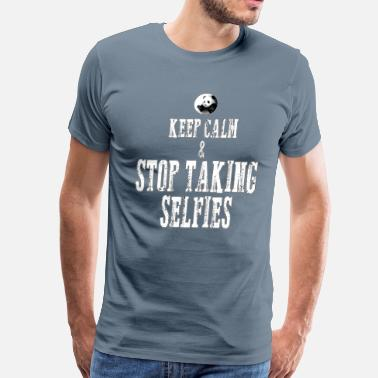 Selfies Stop taking selfies - Men's Premium T-Shirt