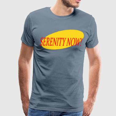 Serenity Now - Seinfeld - Men's Premium T-Shirt