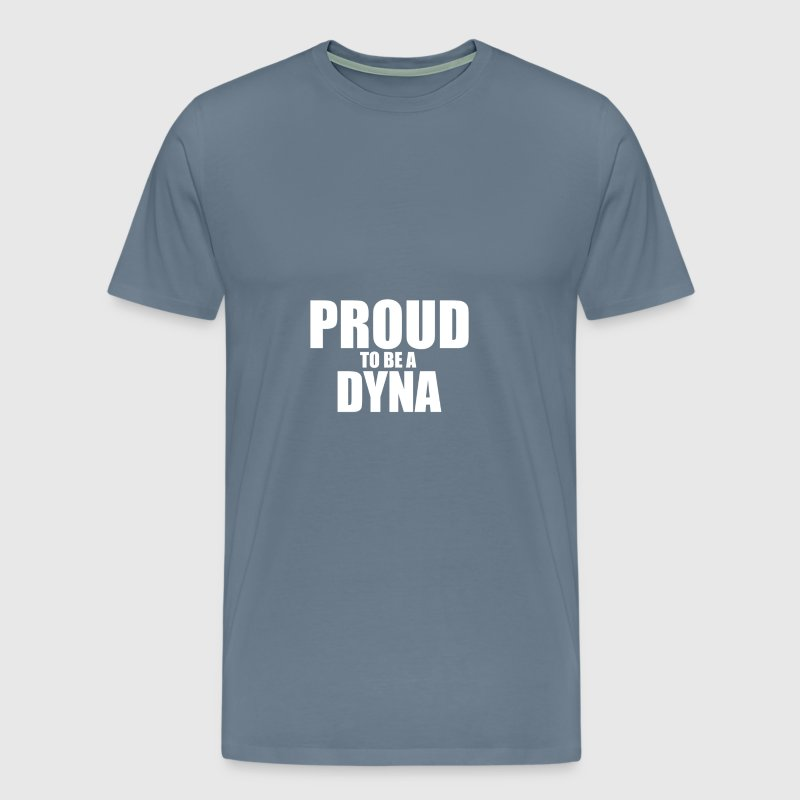 Proud to be a dyna - Men's Premium T-Shirt