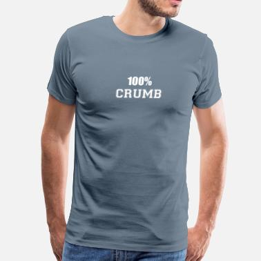 Crumbs 100% crumb - Men's Premium T-Shirt