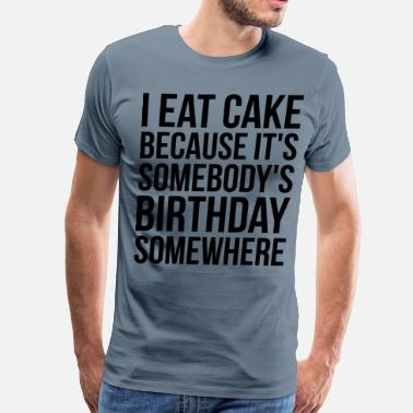 bceb911b Cat Hair Is Lonely People Glitter. from $23.92 · Funny Sayings I Eat Cake  Because It's Somebody's
