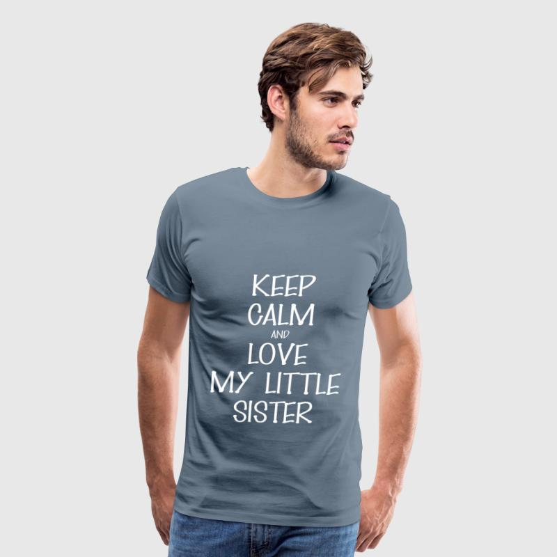 And love my little sister - Keep Calm And love my  - Men's Premium T-Shirt