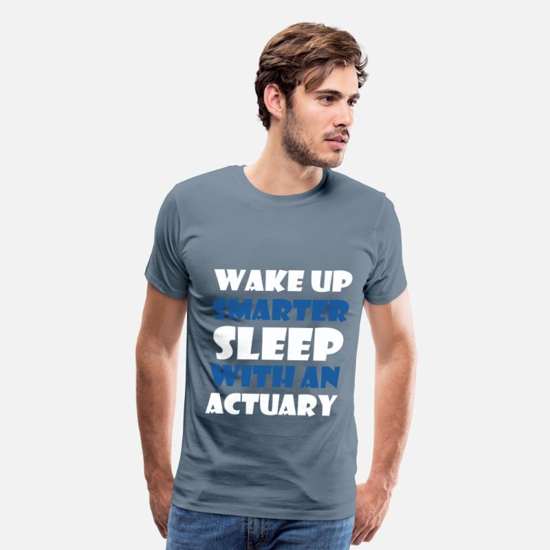 Actuary T-shirt T-Shirts - Actuary - Wake up smarter sleep with an actuary - Men's Premium T-Shirt steel blue