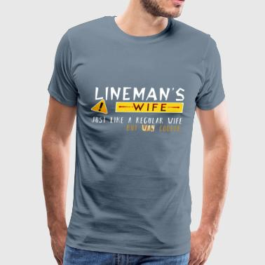 Lineman's Wife - Lineman's wife just like a regula - Men's Premium T-Shirt