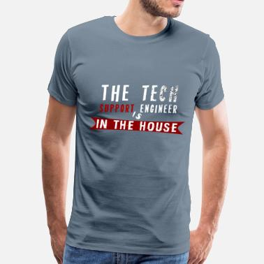 Tech Support Engineer Tech Support Engineer - The Tech Support Engineer  - Men's Premium T-Shirt