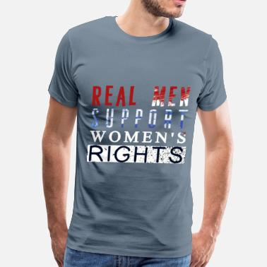 Real Right Women's Rights - Real men support women's rights - Men's Premium T-Shirt