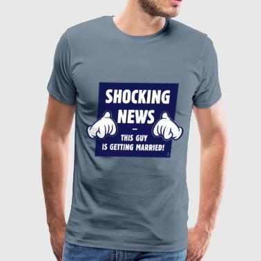 Shocking News: This Guy Is Getting Married! (2C) - Men's Premium T-Shirt
