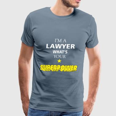 Lawyer - I'm a Lawyer. What's your superpower? - Men's Premium T-Shirt