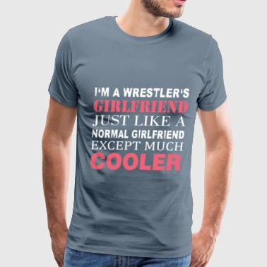 Wrestler's - I'm a wrestler's girlfriend just like - Men's Premium T-Shirt