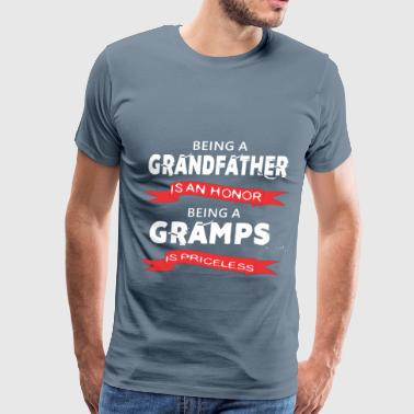 Honor Being Gramps - Being a Grandfather is an honor. Being a  - Men's Premium T-Shirt