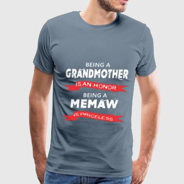 Honor Being Memaw - Being a Grandmother is an honor. Being - Men's Premium T-Shirt