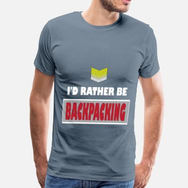 Backpacker Apparel Backpacking - I'd rather be backpacking - Men's Premium T-Shirt