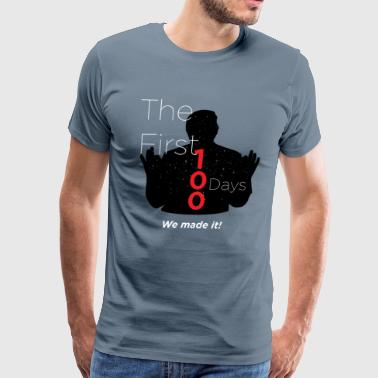 Our First 100 Days -We made it! - Men's Premium T-Shirt