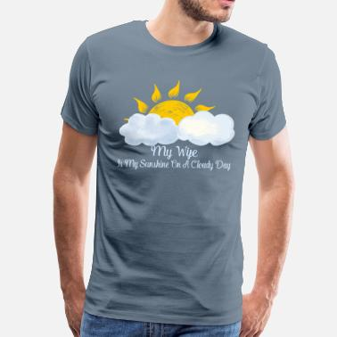 Honeymoon Wife Is My Sunshine On Cloudy Day - Men's Premium T-Shirt