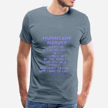 Harvey Hurricane Harvey, poem - Men's Premium T-Shirt