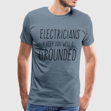 Electrician Well Grounded - Men's Premium T-Shirt