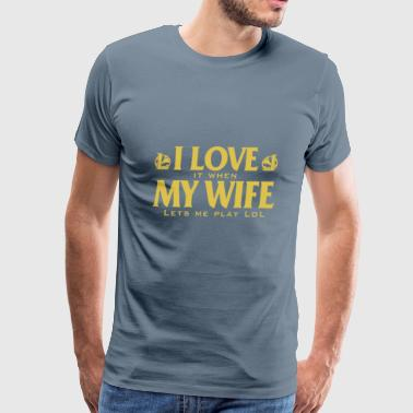 I Love It When My Wife Lets Me Love - I love it when my wife lets me play lol - Men's Premium T-Shirt