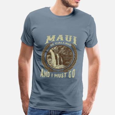 Maui Hawaii maui is calling - Men's Premium T-Shirt