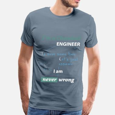 Chemical Engineer Clothes Chemical Engineer - I'm a chemical engineer - Men's Premium T-Shirt