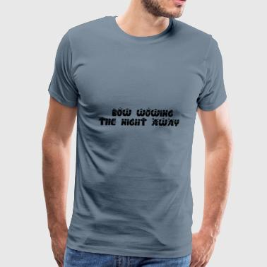 Bow Wowing The Night Away - Men's Premium T-Shirt
