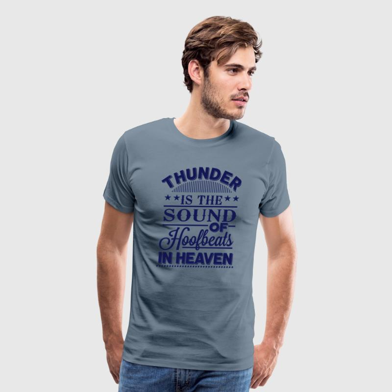 Thunder - is the sound of hoofbeats in heaven - Men's Premium T-Shirt