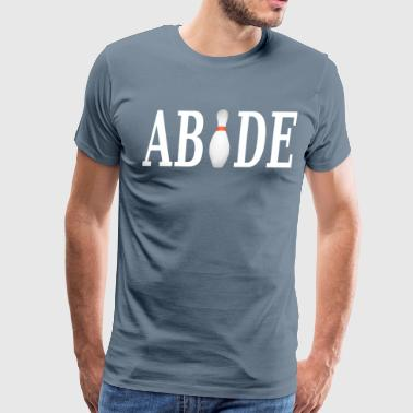Big Lebowski Bowling The Big Lebowski - Abide - Men's Premium T-Shirt