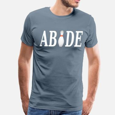Dude Big Lebowski The Big Lebowski - Abide - Men's Premium T-Shirt