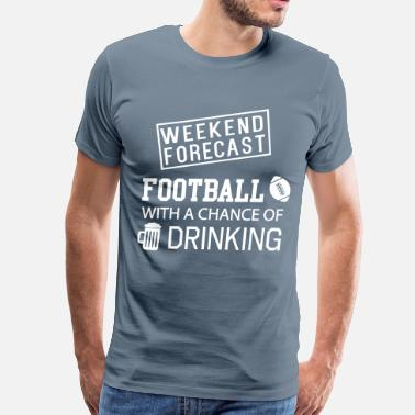 Booze Football Weekend Forecast. Football with drinking - Men's Premium T-Shirt