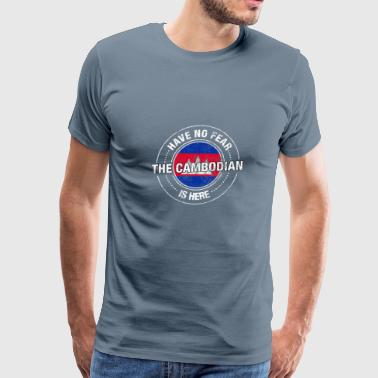 Have No Fear The Cambodian Is Here - Men's Premium T-Shirt