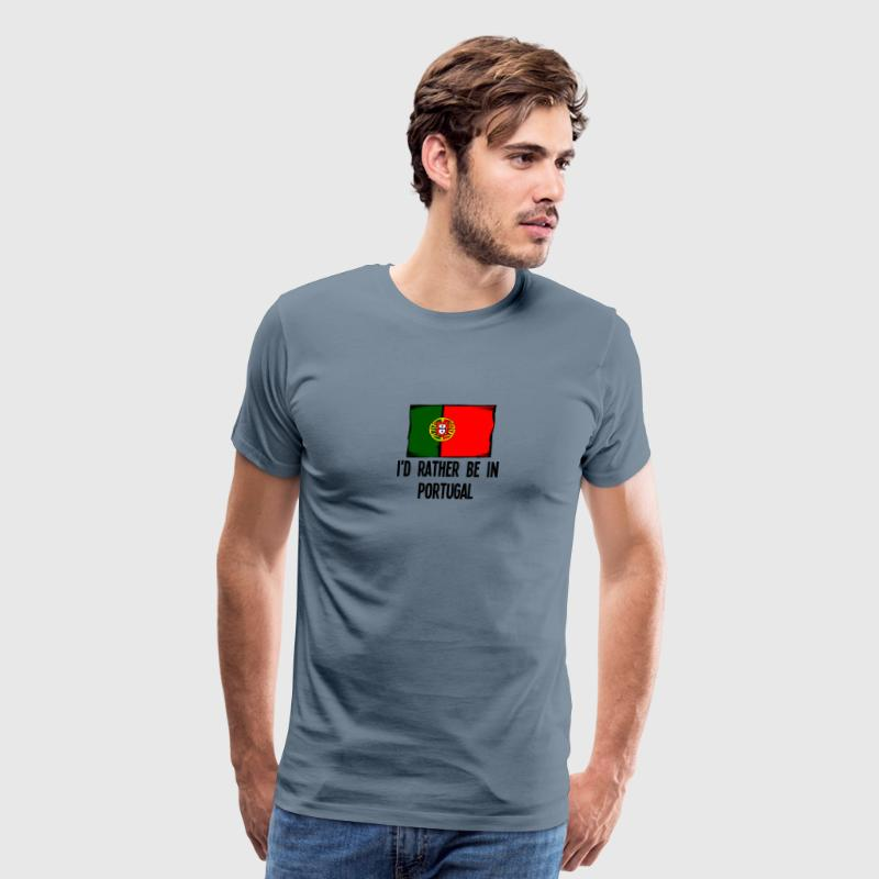I'd Rather Be In Portugal - Men's Premium T-Shirt