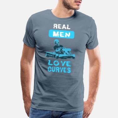 Crazy Real Men Love Curves Go-Kart Go-Cart Design Gift - Men's Premium T-Shirt